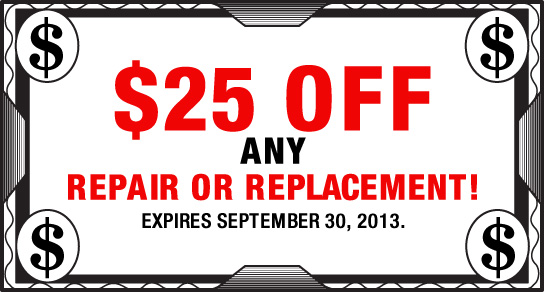 $25.00 Off Any Repair Or Replacement.  Expires February 28, 2013.
